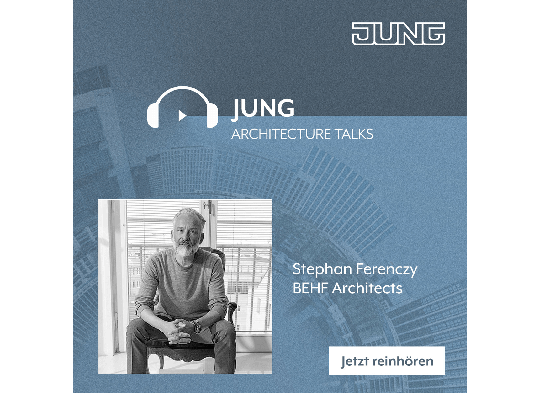 JUNG Architecture Talks - Podcast - Stephan Ferenczy - BEHF Architects